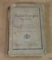 LA METALLURGIE EN FRANCE - URBAIN LE VERRIER - BAILLIERE 1894