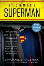 Becoming Superman: My Journey from Poverty to Hollywood by J Michael Straczynski