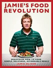 Jamies Food Revolution: Rediscover How to Cook Si