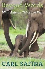 BEYOND WORDS WHAT ANIMALS THINK AND FEEL HARDCOVER FIRST EDITION