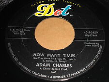 Adam Charles: How Many Times (Do You Have To Break My Heart) 45