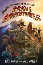 Coyote Peterson's Brave Adventures by Coyote Peterson (author)