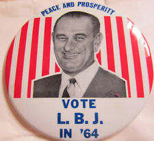 1964 Peace and Prosperity Vote L. B. J in 1964 Large Button