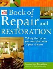 Time-Life Book of Repair and Restoration: Making the House You Own the Home of