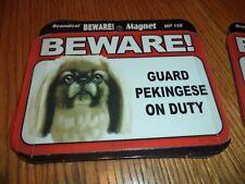 Beware Pekingese On Duty Magnet