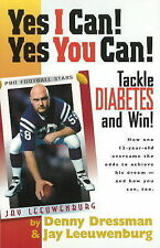 Yes I Can! Yes You Can!: Tackle Diabetes & Win! by Denny Dressman (Paperback,...