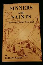 Sinners and Saints Stories of Upstate New York by George W. Walter HBDJ 1973