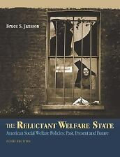 The Reluctant Welfare State: American Social Welfare Policies--Past, Present, a