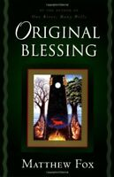 Original Blessing by Fox, Matthew Paperback Book The Fast Free Shipping