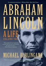 Abraham Lincoln: A Life (Volume 2) by Burlingame, Michael