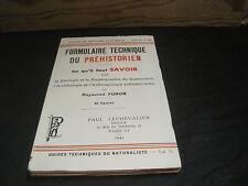 Raymond FURON: Formulaire technique du préhistorien,ce qu'il faut savoir pour...