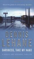 Darkness, Take My Hand: 2 (Kenzie and Gennaro),Dennis Lehane