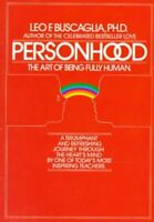 Personhood : The Art of Being Fully Human Paperback Leo F. Buscaglia
