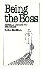 Being the Boss : How to Make a Success of Your Small Business Fitz-Simon, Stephe