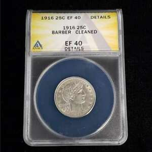 1916 US Barber Silver Quarter 25c ANACS EF40 Details Collector Coin SM0083