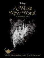 Disney Twisted Tales a Whole New World Novel (A , Liz Braswell, Excellent