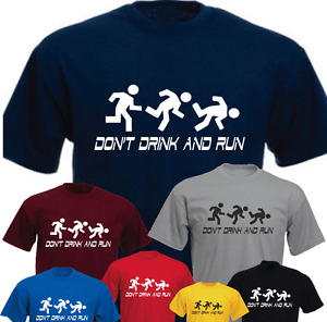Don't Drink And Run New Funny T-shirt Present Gift