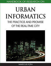 Handbook of Research on Urban Informatics: The Practice and Promise of the Real-