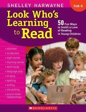 Look Who's Learning to Read: 50 Fun Ways to Instill a Love of Reading in Young