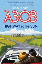 The A303: Highway to the Sun,Tom Fort- 9780857203267