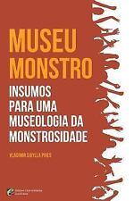 MUSEU-MONSTRO Insumos para Uma Museologia Da Monstruosidade by Vladimir...