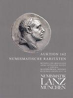LANZ AUKTION 162 Katalog Numismatische Raritäten ~