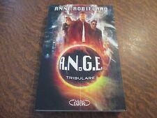 A.N.G.E. tome 6 tribulare - ANNE ROBILLARD