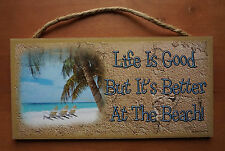 LIFE IS GOOD BUT ITS BETTER AT THE BEACH Nautical Palm Tree Home Decor Sign NEW