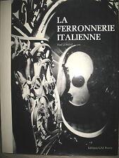 L'ART DU FER LA FERRONNERIE ITALIENNE LORENZ SCULPTURE APPLIQUES BALCONS PORTES