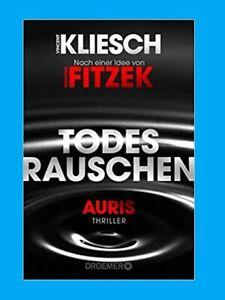 TODESRAUSCHEN, Vincent Kliesch. AURIS 3 - Nach einer Idee von Sebastian Fitzek