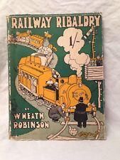 W Heath Robinson - RAILWAY RIBALDRY - 1st/1st 1935, Great Western Railway