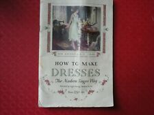 "1928 Singer Sewing Machine Book ""How To Make Dresses"""