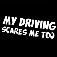 Funny Car Stickers MY DRIVING SCARES ME TOO Car/Window White Vinyl Decal Sticker