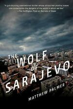 Amazing Political /Spy Thriller! The Wolf of Sarajevo By Matthew Palmer