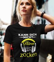 T-Shirt ICH HÖRE DICH NICHT BIN AM ZOCKEN! Spruch Damen|Herren 4 Farben S-5XL