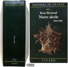 Notre siècle 1918-1988 René Rémond Histoire de France T6 Jean Favier politique