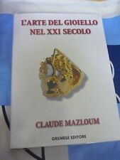 L'arte del gioiello nel XXI secolo Claude Mazloum