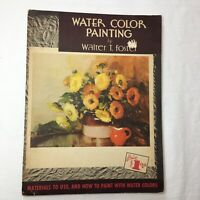 How to Paint With Water Color Walter T Foster Illustrated Vintage