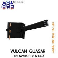 VULCAN QUASAR FAN SWITCH 2 SPEED - GAS HEATERS - PART# 1001901SP