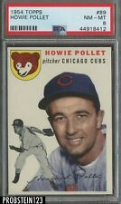 1954 Topps #89 Howie Pollet Chicago Cubs PSA 8 NM-MT