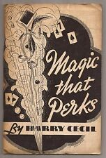 MAGIC THAT PERKS by Harry Cecil 1937 - Signed