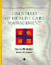 Essentials of Health Care Management by Stephen M. Shortell and Arnold D....
