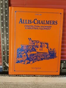 Allis Chalmers Construction Machinery & Industrial Equipment by Norm Swinford