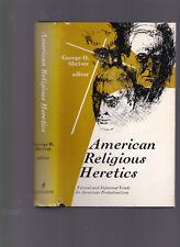 American Religious Heretics: Formal & Informal Trials in American Protestantism