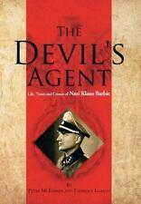 Devil's Agent : Life, Times and Crimes of Nazi Klaus Barbie: By McFarren, Pet...