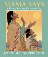 Mama Says: A Book of Love for Mothers and Sons (Dillon, Leo & Diane)-ExLibrary