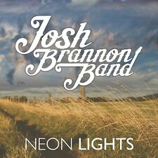 NEW Josh Brannon Band Neon Lights Album/CD