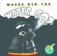 Where Did the Water Go? (Paperback or Softback)