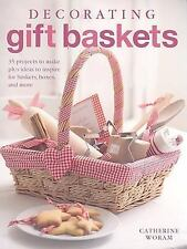 Decorating Gift Baskets: 35 Projects to Make Plus Ideas to Inspire for Baskets,