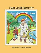 Hari Loved Dorothy by Sheela Word (2013, Paperback)